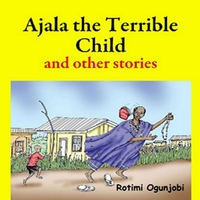Ajala the Terrible Child and other stories 2