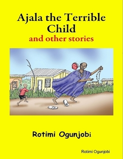 Ajala the Terrible Child and other stories 3
